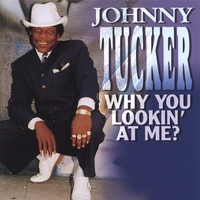 Why You Lookin' At Me? by Johnny Tucker