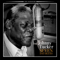 Seven Day Blues. By Johnny Tucker